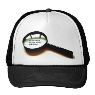 Still Looking For My White Privilege Trucker Hat