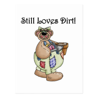 Still Loves Dirt Tshirts and Gifts Postcard