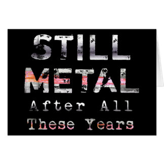 Still Metal After All These Years Birthday Card