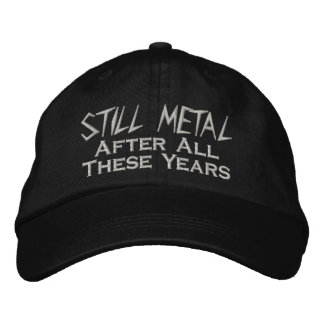 Still Metal After All These Years Embroidered Hats