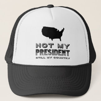 Still My Country Not My President America Black Trucker Hat