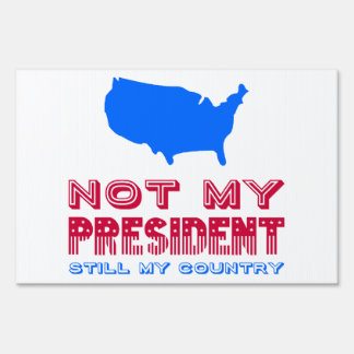 Still My Country Not My President America Sign