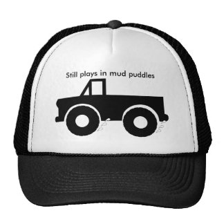Still plays in mud puddles (4WD) Trucker Hat