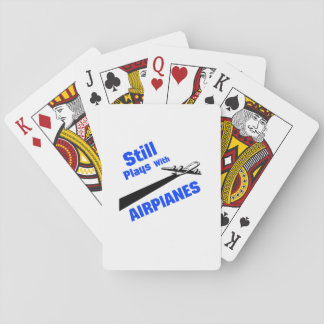 Still Plays With Airplanes Flyer Airplane Pilot Playing Cards