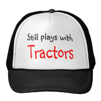 Still plays with Tractors Trucker Hat