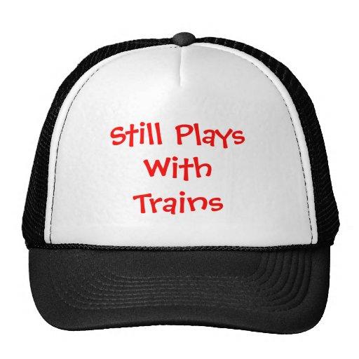 Still Plays with Trains Trucker Hat