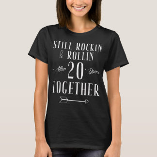 Still rock and rollin after 20 years together T-Shirt