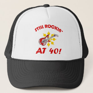 Still Rockin' At 40! Trucker Hat