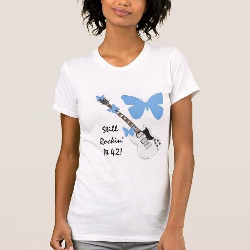 Still Rockin' at 42, butterfly & guitar shirt. T-shirts