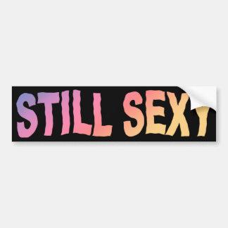 Still Sexy Bumper Sticker