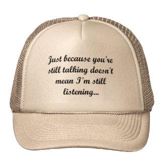 Still Talking? Not Listening Sassy Funny Teen Cute Trucker Hat