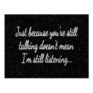 Still Talking? Not Listening...Sassy Silver Script Postcard