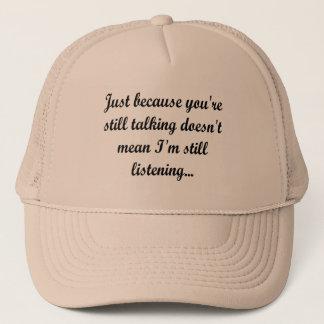 Still Talking Style | Funny Quote Cocky Humor Fun Trucker Hat