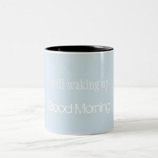 still waking up Two-Tone coffee mug