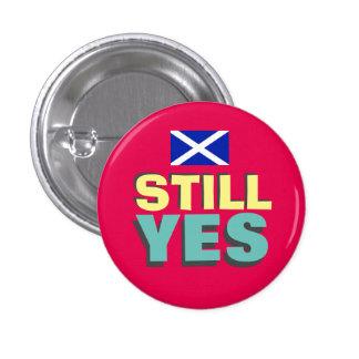 Still Yes Scottish Independence Flag Badge 1 Inch Round Button