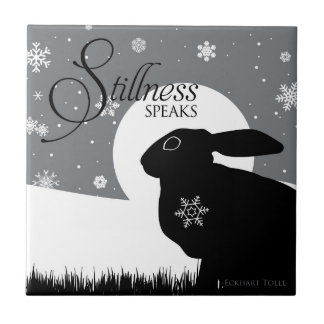 STILLNESS SPEAKS TILE