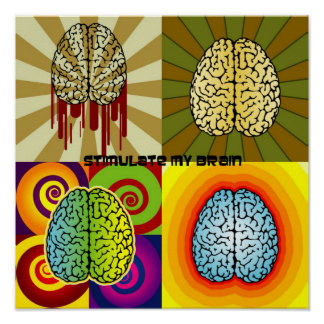 Stimulate my brain poster