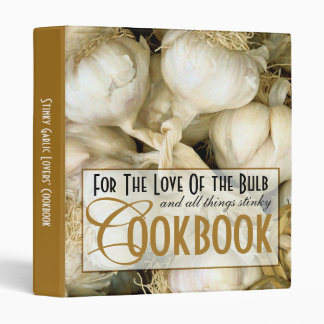 Stinky Garlic Lovers' Custom Recipe Binder