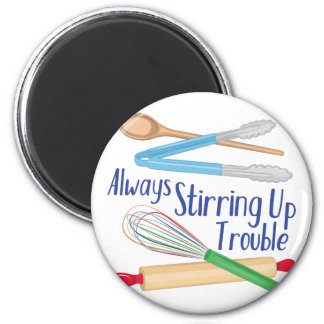 Stirring Up Trouble 2 Inch Round Magnet