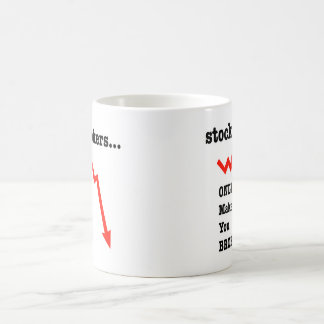 Stock Broker Makes YOU BROKER! Coffee Mug