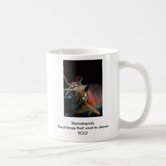 Stomatopods The shrimps that want to skewer YOU! Coffee Mug