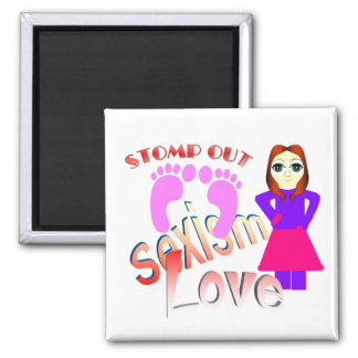 Stomp Out Sexism Love Women Square Magnet