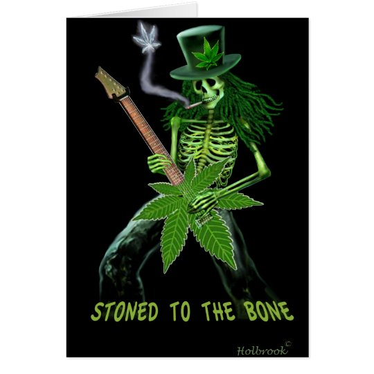 STONED TO THE BONE CARD