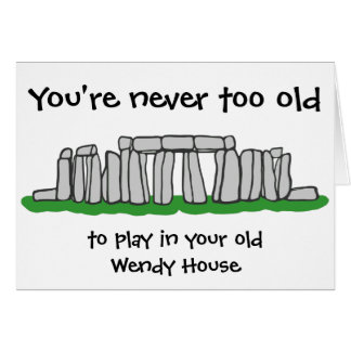 Stonehenge - Never Too Old Birthday Card