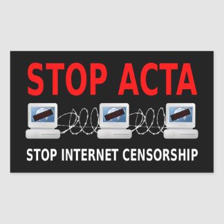 STOP ACTA Internet Censorship Sticker