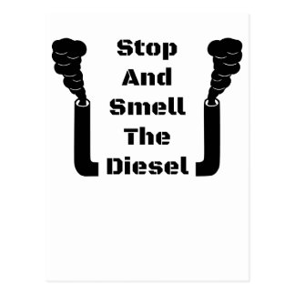 Stop And Smell The Diesel Postcard