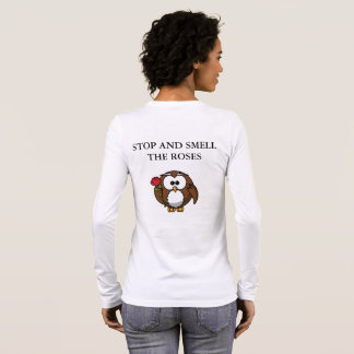 STOP AND SMELL THE ROSES LONG SLEEVE T-Shirt