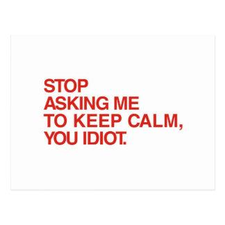 Stop Asking Me To Keep Calm Postcard