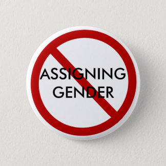 STOP ASSIGNING GENDER 2 INCH ROUND BUTTON