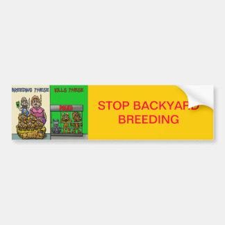 STOP BACKYARD BREEDING BUMPER STICKER