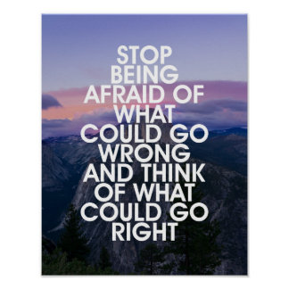 Stop Being Afraid Motivational Quote Poster