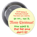 Stop being PC for Christmas!! 3 Inch Round Button