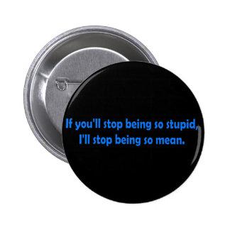 Stop Being Stupid Dark Humor 2 Inch Round Button