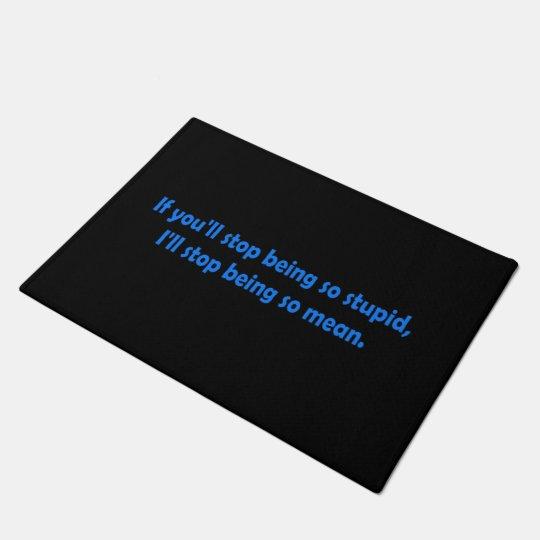Stop Being Stupid Dark Humour Doormat