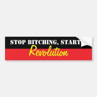 Stop bitching bumper sticker