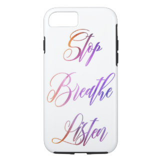 """Stop. Breathe. Listen""  IPhone Case"