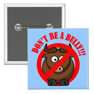 Stop Bullying Now: Don't Bully Bullying Prevention 2 Inch Square Button