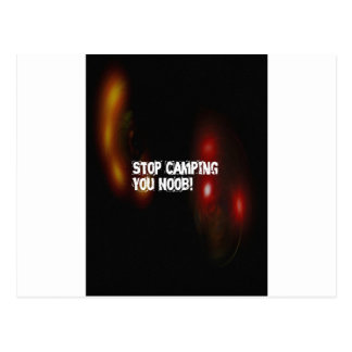 Stop Camping You Noob Postcard