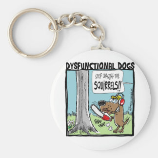 STOP CHASING SQUIRRELS! KEYCHAIN
