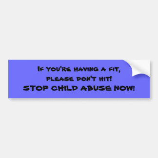 STOP CHILD ABUSE NOW! BUMPER STICKER