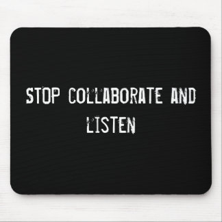 STOP collaborate and listen Mouse Pad