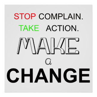Stop Complain Take Action Quote Poster