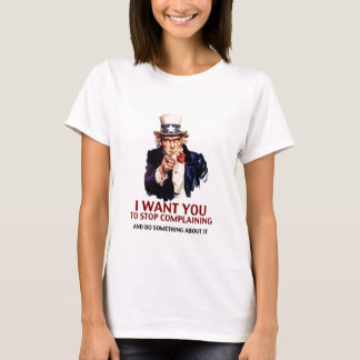 Stop complaining T-Shirt