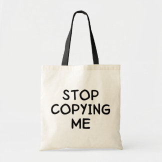 Stop Copying Me Tote Bag