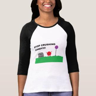 Stop Crushing Candy T-Shirt