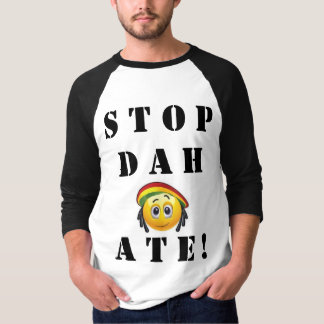"""Stop Dah Ate! """"Stop the Hate"""" base ball t T-Shirt"""